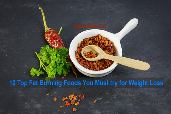 10 Top Fat Burning Foods You Must Eat For Weight Loss #weightloss