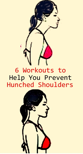 6 Workouts to Help you Prevent Hunched Shoulders #fitness