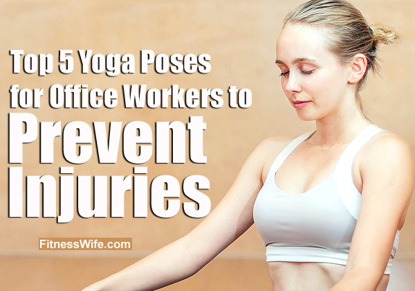 Top 5 Yoga Stretches for Office Workers To Prevent Injuries #Yoga