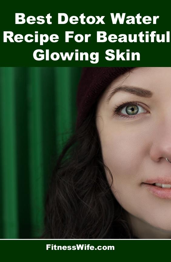 Best Detox Water Recipe For Beautiful Glowing Skin