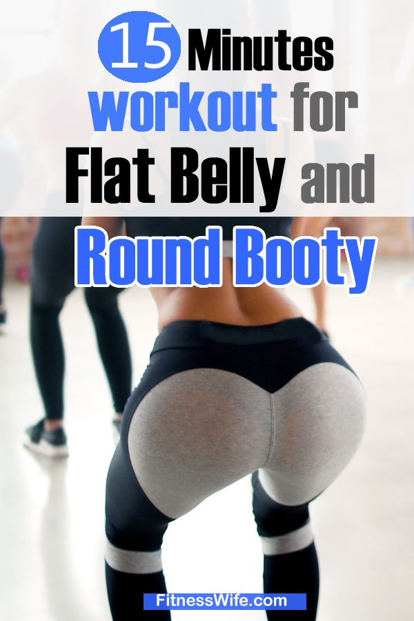 15 Minutes Workout for Flat Belly and Round Booty