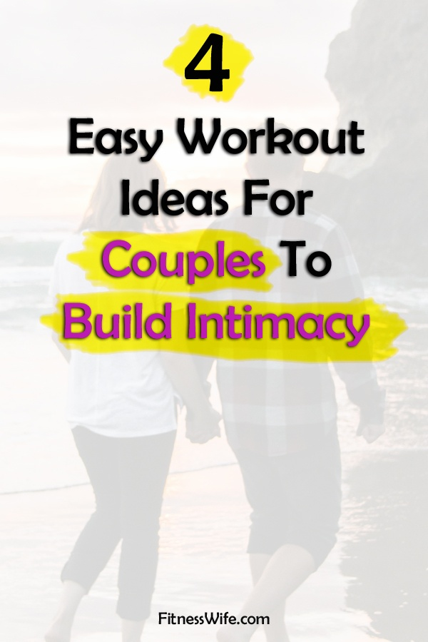 4 Easy Workout Ideas for Couples to Build Intimacy