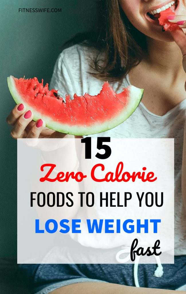 15 Best Zero Calorie Foods to Help you Lose Weight Fast